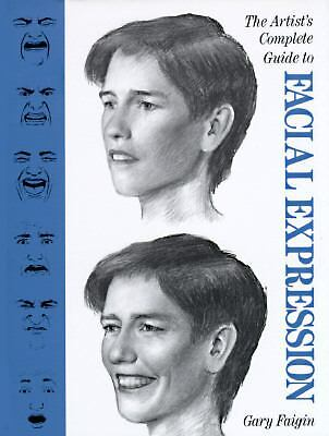 The Artist's Complete Guide to Facial Expression, Faigin, Gary, Acceptable Book