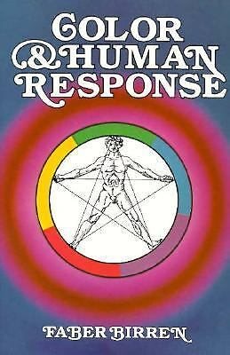 Color & Human Response: Aspects of Light and Color Bearing on the Reactions of