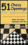 51 Chess Openings for Beginners by Albertson, Bruce