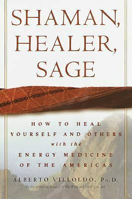 Shaman, Healer, Sage: How to Heal Yourself and Others with the Energy Medicine