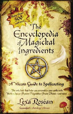 The Encyclopedia of Magickal Ingredients: A Wiccan Guide to Spellcasting, Rosean