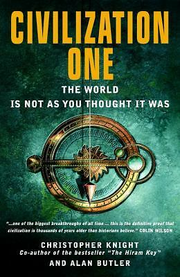 Civilization One: The World is Not as You Thought It Was, Butler, Alan, Knight,