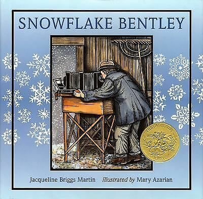 Snowflake Bentley (Caldecott Medal Book) by Jacqueline Briggs Martin