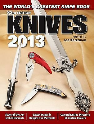 Knives 2013: The World's Greatest Knife Book by Kertzman, Joe