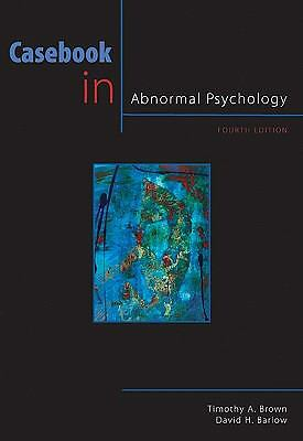 Casebook in Abnormal Psychology, 4th Edition (PSY 254 Behavior Problems and Pers