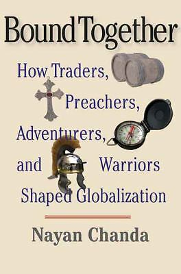 Bound Together: How Traders, Preachers, Adventurers, and Warriors Shaped Global