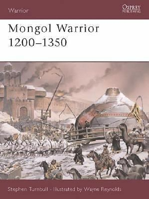 Mongol Warrior 1200-1350 by Turnbull, Stephen
