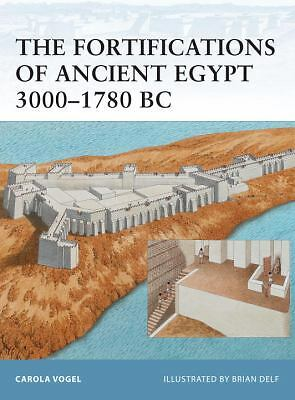 The Fortifications of Ancient Egypt 3000-1780 BC (Fortress) by Vogel, Carola