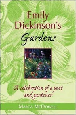 Emily Dickinson's Gardens: A Celebration of a Poet and Gardener by McDowell, Ma