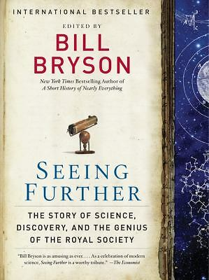 Seeing Further: The Story of Science, Discovery, and the Genius of the Royal So