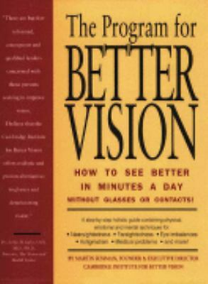 The Program for Better Vision: How to See Better in Minutes a Day: Without Glass