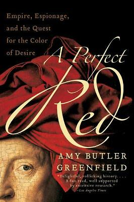A Perfect Red: Empire, Espionage, and the Quest for the Color of Desire, Greenfi