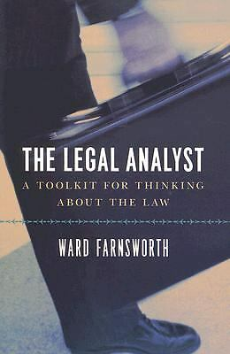 The Legal Analyst: A Toolkit for Thinking about the Law by Farnsworth, Ward