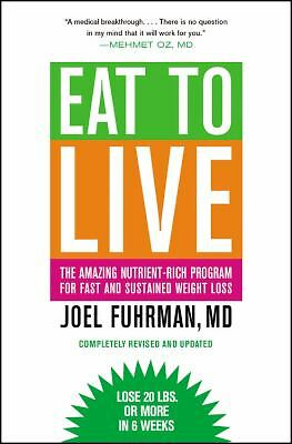 Eat to Live: The Amazing Nutrient-Rich Program for Fast and Sustained Weight Lo