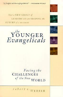 The Younger Evangelicals: Facing the Challenges of the New World, Webber, Robert