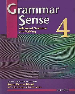 Grammar Sense 4: Advanced Grammar and Writing by Susan Kesner Bland