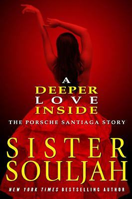 A Deeper Love Inside: The Porsche Santiaga Story by Souljah, Sister