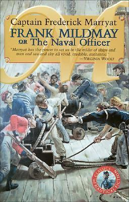 Frank Mildmay or the Naval Officer (Classics of Naval Fiction) by Marryat, Capt