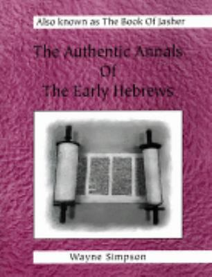 The Authentic Annals of the Early Hebrews by Simpson, Wayne