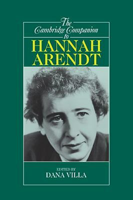 The Cambridge Companion to Hannah Arendt (Cambridge Companions to Philosophy) b