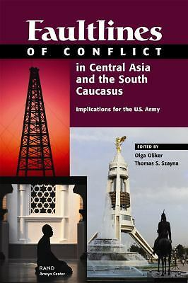Faultlines Conflict Central Asia & the South Caucasus by RAND Corporation, Szay