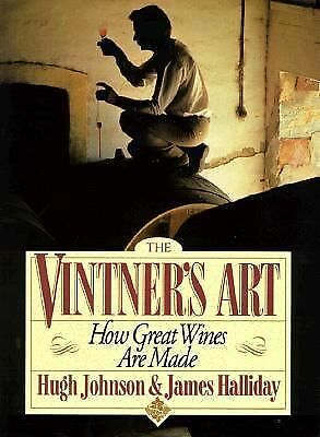 Vintner's Art: How Great Wines Are Made, Johnson, Hugh, Good Book