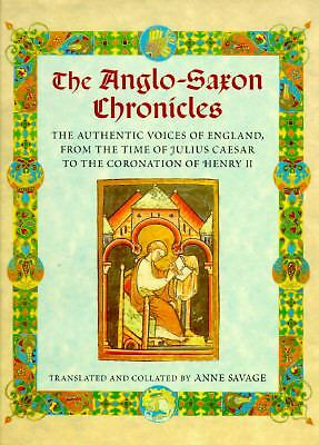 The Anglo-Saxon Chronicles by