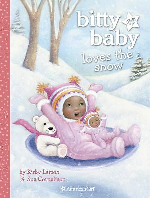 Bitty Baby Loves the Snow by Larson, Kirby