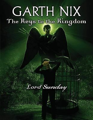 The Keys to the Kingdom #7: Lord Sunday by Nix, Garth