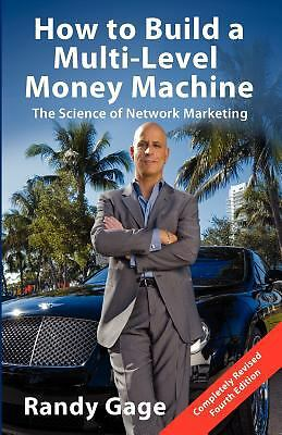 How to Build a Multi-Level Money Machine: The Science of Network Marketing by R