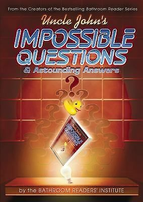 Uncle John's Bathroom Reader Impossible Questions and Astounding Answers by Bat