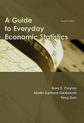 A Guide to Everyday Economic Statistics, Giesbrecht, Martin Gerhard, Clayton, Ga
