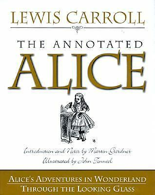 The Annotated Alice:  Alice's Adventures in Wonderland and Through the Looking