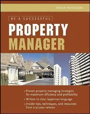 Be A Successful Property Manager, Woodson, Roger, Good Book