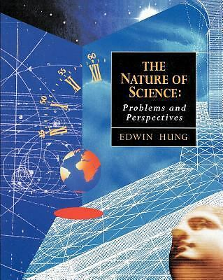 Nature of Science: Problems and Perspectives, Hung, Edwin, Good Book