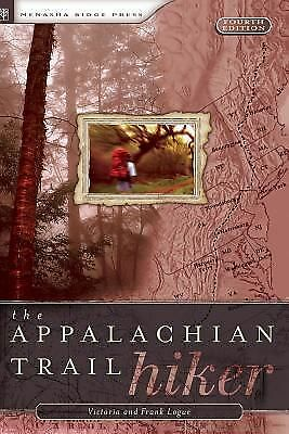 The Appalachian Trail Hiker: Trail-Proven Advice for Hikes of Any Length by Log