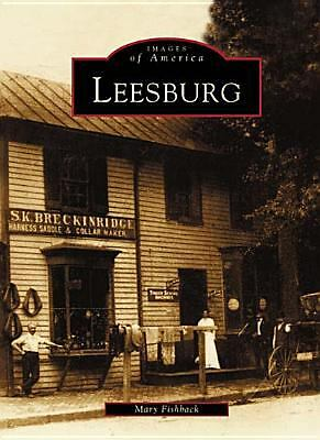 Leesburg   (VA)  (Images of America) by Fishback, Mary