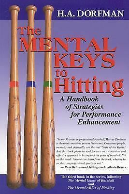 The Mental Keys to Hitting: A Handbook of Strategies for Performance Enhancemen