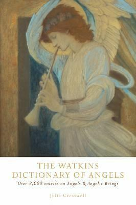 The Watkins Dictionary of Angels: Over 2,000 Entries on Angels & Angelic Beings,