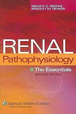 Renal Pathophysiology: The Essentials by Rennke MD, Helmut G., Denker MD, Bradl