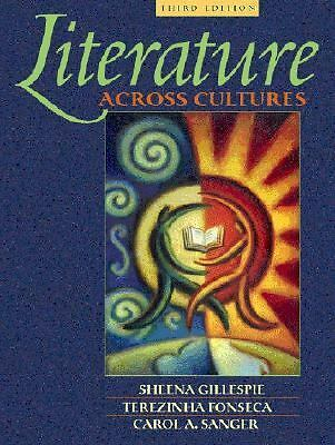 Literature Across Cultures (3rd Edition) by Gillespie, Sheena, Fonseca, Terezin