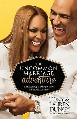 The Uncommon Marriage Adventure: A Daily Journey to Draw You Closer to God and E