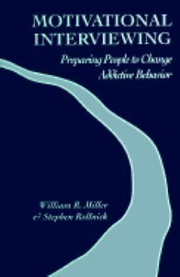 Motivational Interviewing: Preparing People to Change Addictive Behavior by Wil