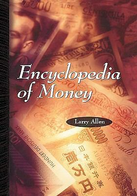 Encyclopedia of Money, Allen, Larry, Good Book