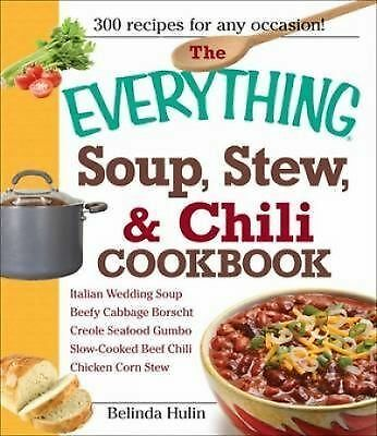 The Everything Soup, Stew, and Chili Cookbook, Hulin, Belinda, Good Book