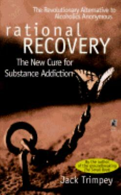 Rational Recovery: The New Cure for Substance Addiction, Jack Trimpey, Good Book
