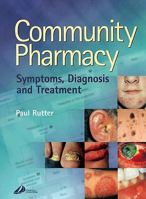 Community Pharmacy: Symptoms, Diagnosis and Treatment, 1e by Rutter BPharm MRPh
