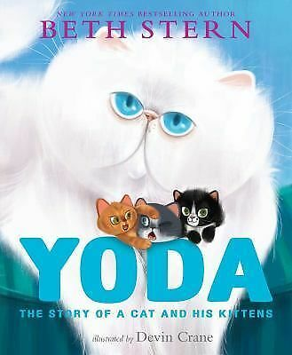 Yoda: The Story of a Cat and His Kittens by Stern, Beth
