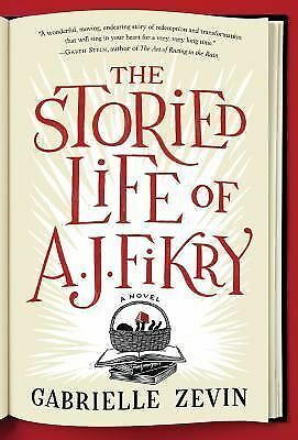 The Storied Life of A. J. Fikry: A Novel by Zevin, Gabrielle