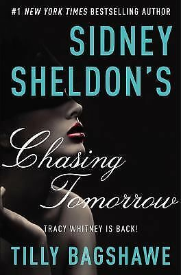 Sidney Sheldon's Chasing Tomorrow (Tracy Whitney), Bagshawe, Tilly, Sheldon, Sid